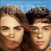 Various Artists: Paper Towns [Music from the Motion Picture]