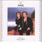 The Judds: Love Can Build a Bridge