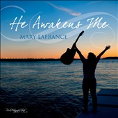 Mary Lafrance: He Awakens Me