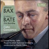 Arnold Bax (1883-1953), Stanley Bate (1911-1959): Cello Concertos / Lionel Handy, cello; Royal Scottish National Orch., Martin Yates