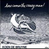 Koen De Bruyne: Here Comes the Crazy Man!