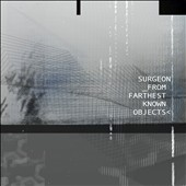 Surgeon (Techno): From Farthest Known Objects [Digipak] *