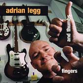 Adrian Legg: Fingers & Thumbs