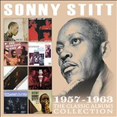 Sonny Stitt: The Classic Albums Collection: 1957-1963