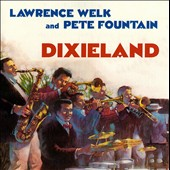 Lawrence Welk/Pete Fountain: Dixieland