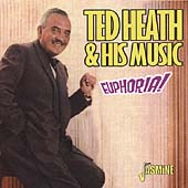 Ted Heath: Euphoria!