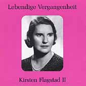 Lebendige Vergangenheit - Kirsten Flagstad Vol 2