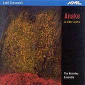 Cresswell: Anake, Whira, Atta, etc / Hebrides Ensemble