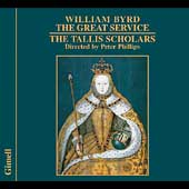 Byrd: The Great Service, etc / Phillips, Tallis Scholars