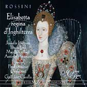 Rossini: Elisabetta regina d'Inghilterra / Carella, Larmore