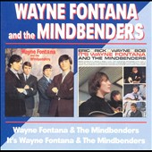Wayne Fontana and the Mindbenders: Wayne Fontana and the Mindbenders/It's Wayne Fontana and the Mindbenders