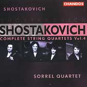 Shostakovich: Complete String Quartets Vol 4 /Sorrel Quartet