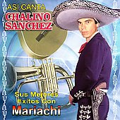 Chalino Sanchez: Sus Mejores Exitos Con Mariachi