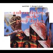 Mark Alban Lotz: Cuban Fishes Make Good Dishes [Digipak]