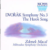 Dvorák: Symphony no 3, A Hero's Song / Macal, Milwaukee