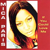 Mica Paris: If You Could Love Me