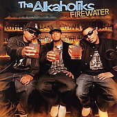 Tha Alkaholiks: Firewater [Clean] [Edited]