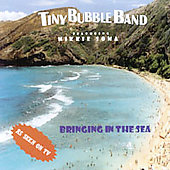Tiny Bubble Band: Bringing in the Sea