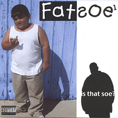 Fatsoe One: Is That Soe?