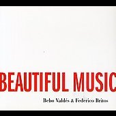 Federico Britos/Bebo Valdés: We Could Make Such Beautiful Music Together