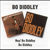 Bo Diddley: Hey! Bo Diddley/Bo Diddley