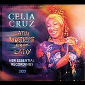 Celia Cruz: Latin Music's First Lady: Her Essential Recordings