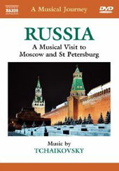 A Musical Journey - Russia: Moscow and St. Petersburgh / Music by Tchaikovsky [DVD]