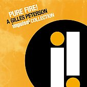 Gilles Peterson: Pure Fire: A Gilles Peterson Impulse! Collection