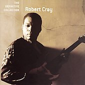 Robert Cray: The Definitive Collection