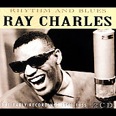 Ray Charles: Rhythm And Blues: The Early Recordings 1949-1955