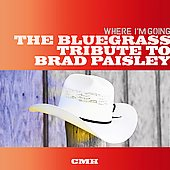 Various Artists: Where I'm Going: The Bluegrass Tribute to Brad Paisley