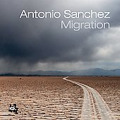 Antonio Sanchez (Drums): Migration