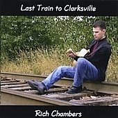 Rich Chambers: Last Train to Clarksville