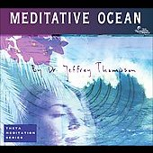 Jeffrey D. Thompson: Meditative Ocean [Digipak]