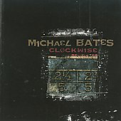 Michael Bates (Bass): Clockwise [7/21]