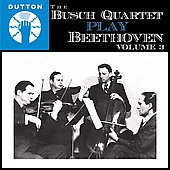 The Busch Quartet play Beethoven Vol 3