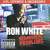 Ron White (Comedy): Behavioral Problems [PA]