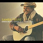 Samba Touré: Songhai Blues: Homage To Ali Farka Touré [Digipak]
