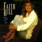Faith Hill: Take Me as I Am