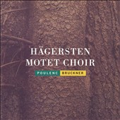 Poulenc, Bruckner: Choral Works