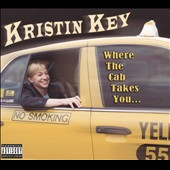 Kristin Key: Where The Cab Takes You... [PA] [Digipak] *
