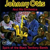 Johnny Otis: Spirit of the Black Territory Bands
