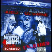 Lil Wayne/Juelz Santana: When the North and South Collide: Screwed