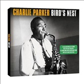 Charlie Parker (Sax): Bird's Nest [Not Now]