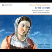 Giovanni Pierluigi da Palestrina: Sacred Madrigals
