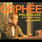 Philip Glass: Orph&eacute;e / Portland Opera