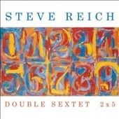 Bang on a Can/eighth blackbird: Steve Reich: Double Sextet; 2x5