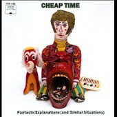 Cheap Time: Fantastic Explanations (And Similar Situations)