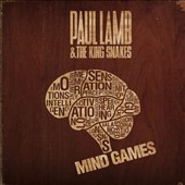 Paul Lamb & the King Snakes: Mind Games