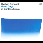 Gwilym Simcock: Good Days At Schloss Elmau [Digipak]